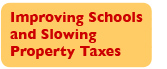 Improving Schools and Slowing Property Taxes